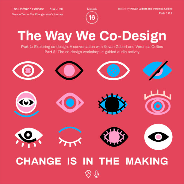 Episode 16/17: The Way We Co-Design, Part 1: Exploring co-design in conversation